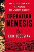 Книга Operation Nemesis: The Assassination Plot that Avenged the Armenian Genocide